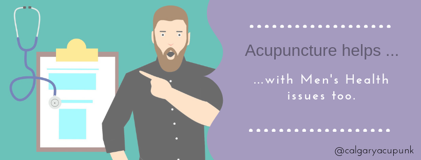 acupuncture helps men's health issues too.