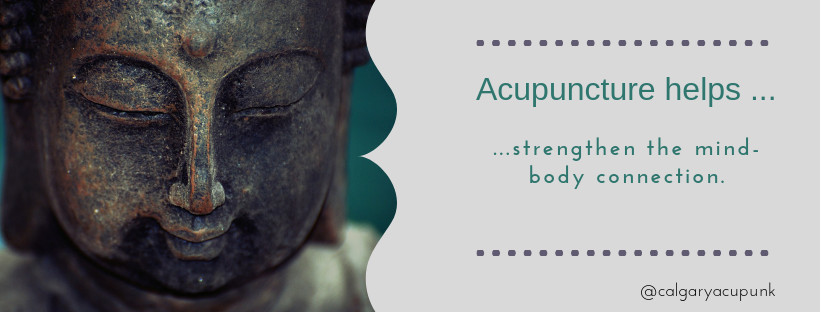 acupuncture helps strengthen the mind-body connection