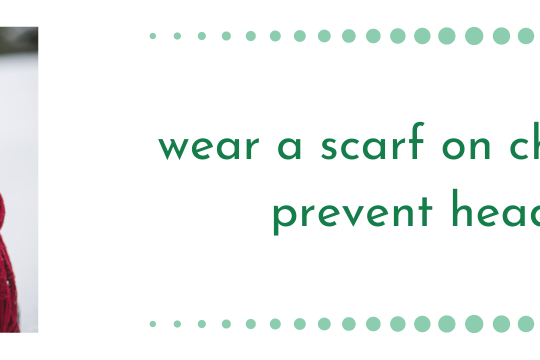 wear a scarf on chilly days to prevent headaches